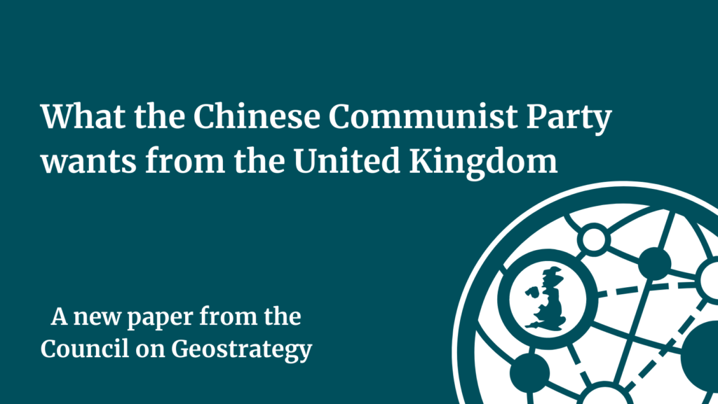 What the Chinese Communist Party wants from the United Kingdom